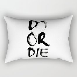 Do or Die Rectangular Pillow