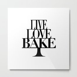 Live love bake Metal Print