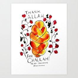 Thank Allah for Challah Art Print