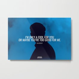 Only a fool. (blackbear) Metal Print