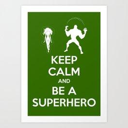 Keep Calm and Be a Superhero Art Print
