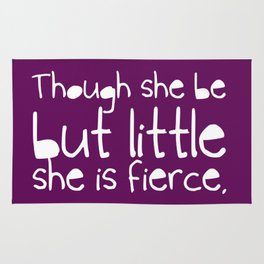 'Though she be but little, she is fierce.' Rug