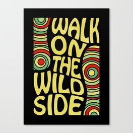 Walk on the Wild Side Canvas Print