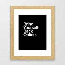 Bring Yourself Back Online Inspiration Typorgaphy Framed Art Print