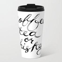 Coffee Tea or Whiskey Metal Travel Mug
