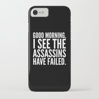 sayings iPhone & iPod Cases featuring Good morning, I see the assassins have failed. (Black) by CreativeAngel