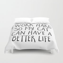 Cat Better Life Funny Quote Duvet Cover