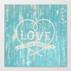 Maritime Design- Love is my anchor on aqua grunge wood background Canvas Print