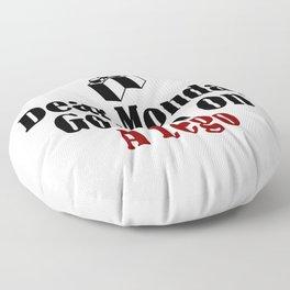 Dear Monday Go Step On A Freaking Nail Floor Pillow