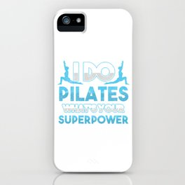 Contrology Fitness Balancing Meditate Relaxation Muscle Exercises Healthy Living Gift I Do Pilates iPhone Case
