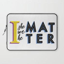 We all matter Laptop Sleeve