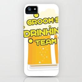 Team Groom - Groom's Drinking Team Funny iPhone Case