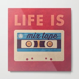 Life Is A Mix Tape Metal Print