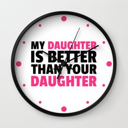My Daughter Funny Quote Wall Clock