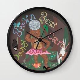 Brown bear don't care! Wall Clock