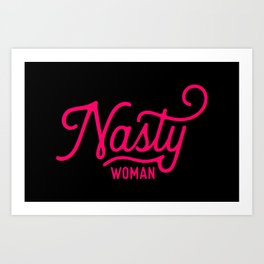 Nasty Woman (neon pink/red) Art Print