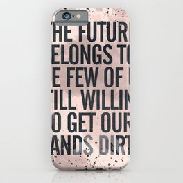 Garage banner, Inspirational quote,garage monkey, future quote, dirty hands iPhone Case