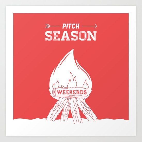 Pitch Season (Burning weekends) Art Print