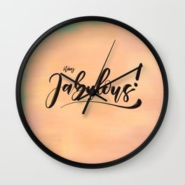 HandLettering - Stay Fabulous! Wall Clock