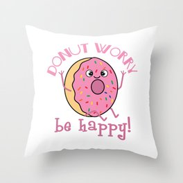 Awesome & Trendy Tshirt Designs Donut worry Throw Pillow