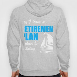 Retirement Shirt For Sailing lover. Hoody