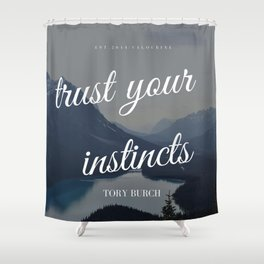 Tory Burch Quotes Advice Trust Your Instincts Shower Curtain