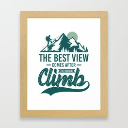 The Best View Comes After The Hardest Climb gr Framed Art Print