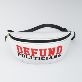 DEFUND POLITICIANS Fanny Pack