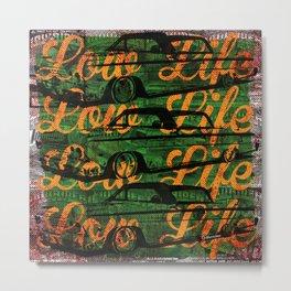 Low Life Metal Print