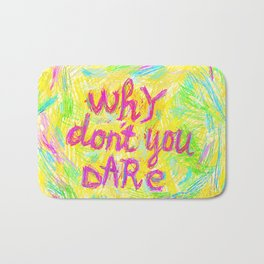Why Don't You Dare #02 Bath Mat