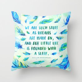 We are such stuff as dreams are made on Throw Pillow