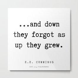 87  | E.E. Cummings Quotes | 200110 Metal Print