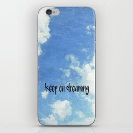 Keep on Dreaming iPhone Skin