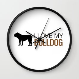 Dogs: I Love My Bulldog Wall Clock