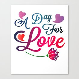 Valentine's Sublimation A Day For Love Canvas Print
