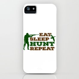 Eat Sleep Hunt Repeat Funny Gift For Hunters iPhone Case