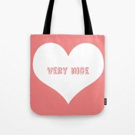 """Very Nice"" Tote Bag"