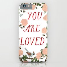 You Are Loved iPhone 6s Slim Case