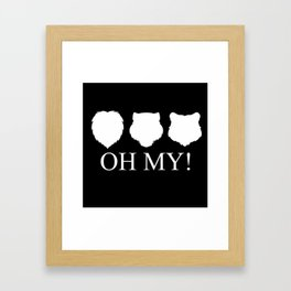 Lions, Tigers and Bears! Oh My! Framed Art Print