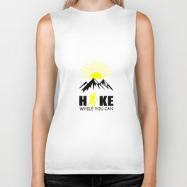 hike while you can quote Biker Tank