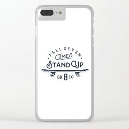 Fall seven times, stand up sk8 Clear iPhone Case