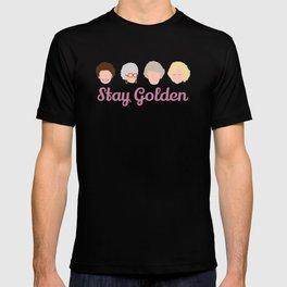 Stay Golden  (Golden Girls Inspired) T-shirt