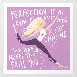 Perfection Is As Real as Unicorns Art Print