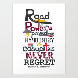 Road to Power is paved with Hypocrisy - House of Cards Art Print