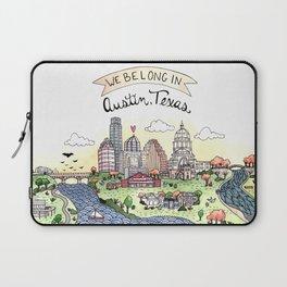 We Belong in Austin Laptop Sleeve
