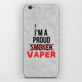 I'm A Proud Vaper (Ex-Smoker) iPhone Skin