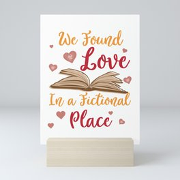 We Found Love In A Fictional Place Book Lover product Mini Art Print