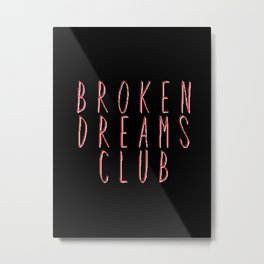 Broken Dreams Club - Pixelated Metal Print