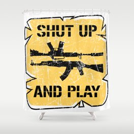 Shut Up And Play Shower Curtain