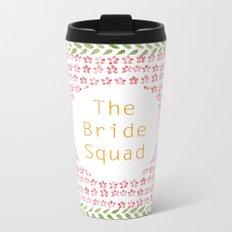 The Bride Squad Metal Travel Mug